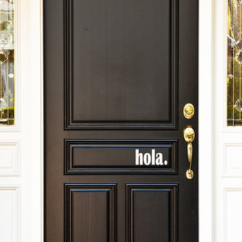 Hola Front Door Vinyl Decal Sticker Phrase (25 Color Choices)