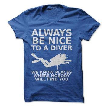 Always Be Nice To A Diver - On Sale