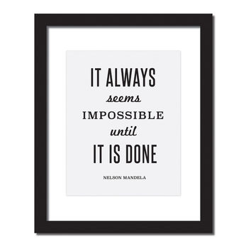 Inspirational quote print 'It always seems impossible until it is done'