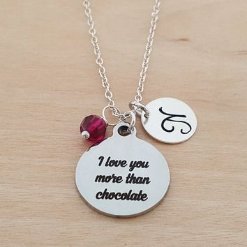 I Love You More Than Chocolate -  Birthstone Necklace - Personalized Gift - Initial Necklace - Sterling Silver Necklace - Gift for Her