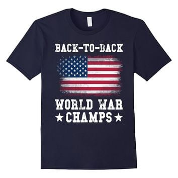 Back-To-Back World War Champs T-Shirt Independence Day Gift