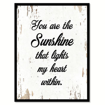 You Are The Sunshine That Lights My Heart Within Quote Saying Home Decor Wall Art Gift Ideas 111920