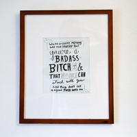 You're a badass bitch / inspirational quote print