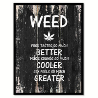 Weed food tastes so much better music sounds so much cooler Motivational Quote Saying Canvas Print with Picture Frame Home Decor Wall Art