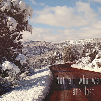Not All Who Wander Are Lost Inspirational Quote Winter Photography Mountains Trees Sky Fine Art Print Arizona
