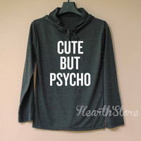 Cute But Psycho Shirt Long Sleeve Hoodie TShirt T Shirt Unisex - size S M L