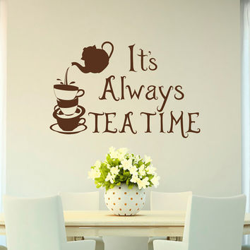 It's Always Tea Time Wall Decal Quote Alice In Wonderland Mad Hatter Wall Decals Vinyl Stickers Tea Lover Kitchen Dining Room Decor Q178