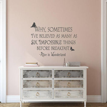 Why Sometimes I've Believed As Many As Six Impossible Things Before Breakfast Quote Wall Decal, Wall Decal Alice In Wonderland Quote K148
