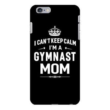 i can't keep calm i'm a gymnast mom iPhone 6/6s Plus Case