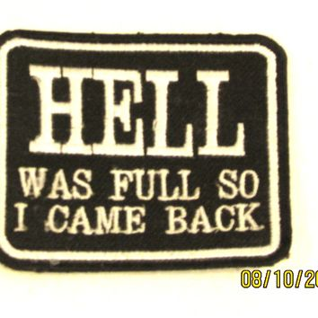 HELL WAS FULL SO I CAME BACK Iron on Small Badge Patch for Motorcycle Biker Vest