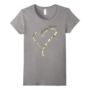 Proud Army Sister - U.S. Army Sister Camouflage T-Shirt