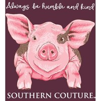 Southern Couture Always Stay Humble And Kind T-Shirt