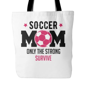 Soccer Mom Only The Strong Survive Tote Bag, 18 inch x 18 inch