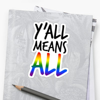 'y'all means all (lgbt)' Sticker by emably