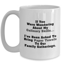 No Cooking Skills Coffee Mug 11 or 15oz White Ceramic Cup, Gift For People Who Can't Cook, No Cooking Skills, Not A Chef Mug