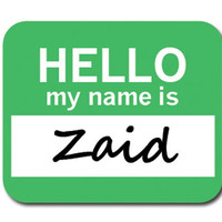 Zaid Hello My Name Is Mouse Pad