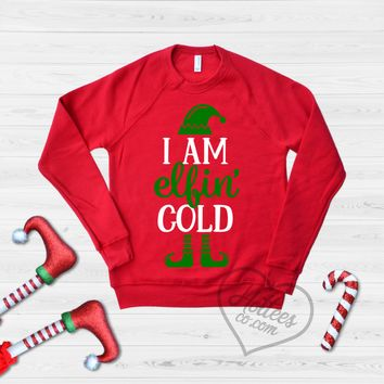I'm Elfin Cold Funny Christmas Sweater