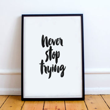 "Motivational print""never stop trying""best words,word art,never give up poster.instant,watercolor design,typography print,home wall decor"