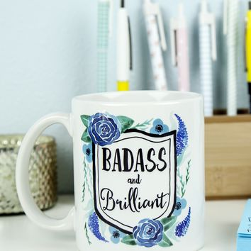 Badass and Brilliant Mug - Hand Pressed in the USA