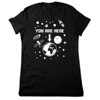 Funny Shirt, Funny TShirt, You Are Here, Geeky Tshirt, Space Tshirt, Funny T Shirt, Geek, Space T Shirt, Funny Tee, Ladies Women Plus Size