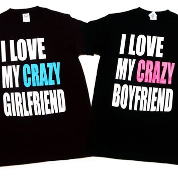 I Love My Crazy Girlfriend & I Love My Crazy Boyfriend Unisex Couple T-Shirts