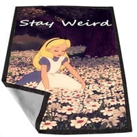 Alice in Wonderland Stay Weird StormSoldiers 9471452b-6d61-4911-b26e-bb17e98eb7ac for Kids Blanket, Fleece Blanket Cute and Awesome Blanket for your bedding, Blanket fleece *02*