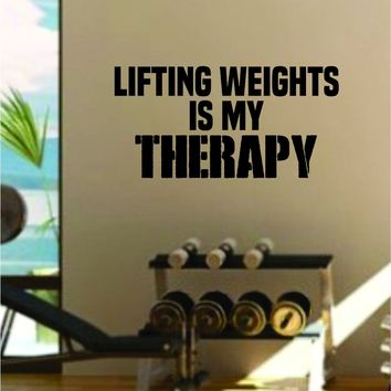 Lifting Weights Is My Therapy Decal Sticker Wall Vinyl Art Wall Bedroom Room Decor Wolf Motivational Inspirational Teen Gym Fitness