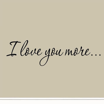I Love You More Decal Wall Quote Love Wall Art Decor Stickers Sayings for Bed...