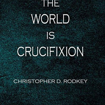 The World is Crucifixion: Radical Christian Preaching, Year C (Intersections: Theology and the Church in a World Come of Age)