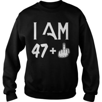 48 Years 47 + middle finger birth day shirt Sweat Shirt
