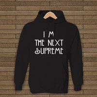 American Horror Story Inspired I'm The Next Supreme black hoodie sweet hoodie