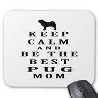 Keep calm and be the best Pug mom