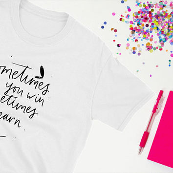 Inspirational Gift For Teenagers/ Teen Boy Gift/ Typography T Shirt/ Tumblr Shirts/ Teen Girl Gifts For Teen Girls/ Inspirational Quotes