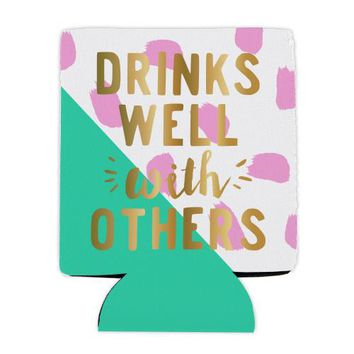 Drinks Well With Others Koozie