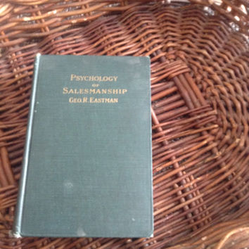 Psychology of Salesmanship by Geo R. Eastman 1916 First Edition. Very rare vintage book. Antique first edition