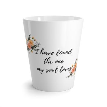 I Have Found the One My Soul Loves Latte Mug