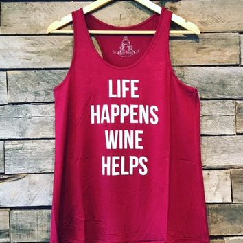 Life Happens Wine Helps Tank- One large left
