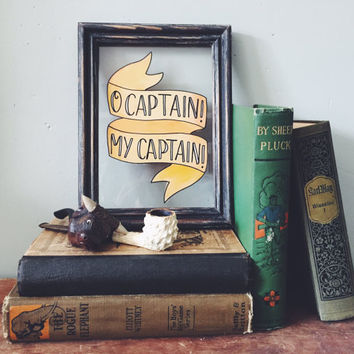 O Captain! My Captain!  -  Hand Lettered Vintage Glass Frame, Hand Painted Walt Whitman Quote