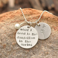 Hunger Games - Hand Stamped necklace - What I need is the dandelion in the spring