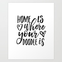 Home Is Where Your Doodle Is,Love Quote,Love Art,Dog Sign,Dog Tag,Home Decor,Home Wall Art,Living Ro Art Print by Printable Aleks