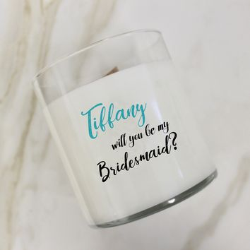 Will You Be My Bridesmaid Custom Name Candle