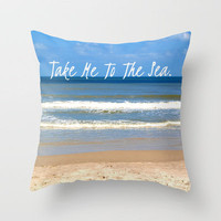Take Me To The Sea Throw Pillow by Josrick | Society6