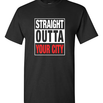 Custom Straight Outta YOUR CITY T-shirt Tshirt Tee Shirt Personalized Gift Idea Christmas Made to Order Compton Funny Movie Film Tribute