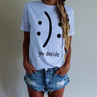 You Decide Letters Print Women Tshirt Fashion Shirt For Hipster Top Tees Casual Latest _9232