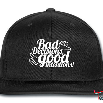 Bad Decisions Good Intentions Snapback