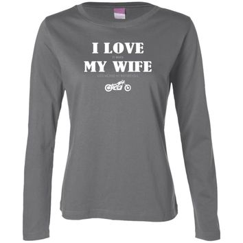 I Love It When My Wife Lets Me Ride My Motorcycle 3588 LAT Ladies' LS Cotton T-Shirt