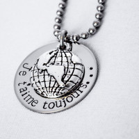 I Love You Always (Je t'aime toujours) - Hand Stamped Necklace - Globe Charm - Long Distance Relationship Jewelry - Deployment Gift