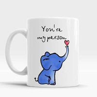 Elephant Mug, You're my person coffee mug, Romantic gift, Elephant Coffee Mug, Elephant watercolor art cup, Elephant gift, Christmas Gift