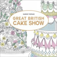 The Great British Cake Show: On Your Marks. Get Set. Colour!