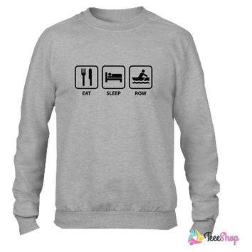 Eat Sleep Row_ Crewneck sweatshirtt